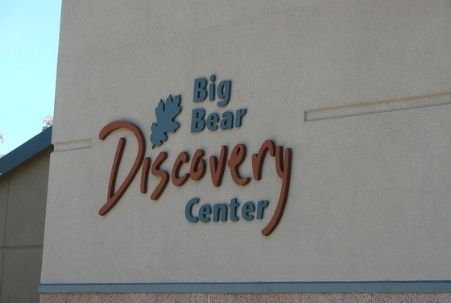 Sign for Big Bear Discovery Center, the visitors welcome center